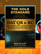 Gold Standard DAT Quantitative Reasoning (QR/Math) and Reading Comprehension (RC)